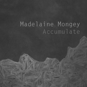 Madelaine Mongey: Accumulate